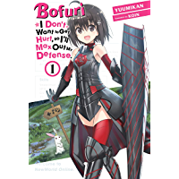 Bofuri: I Don't Want to Get Hurt, so I'll Max Out My Defense., Vol. 1 (light novel) (Bofuri: I Don't Want to Get Hurt…