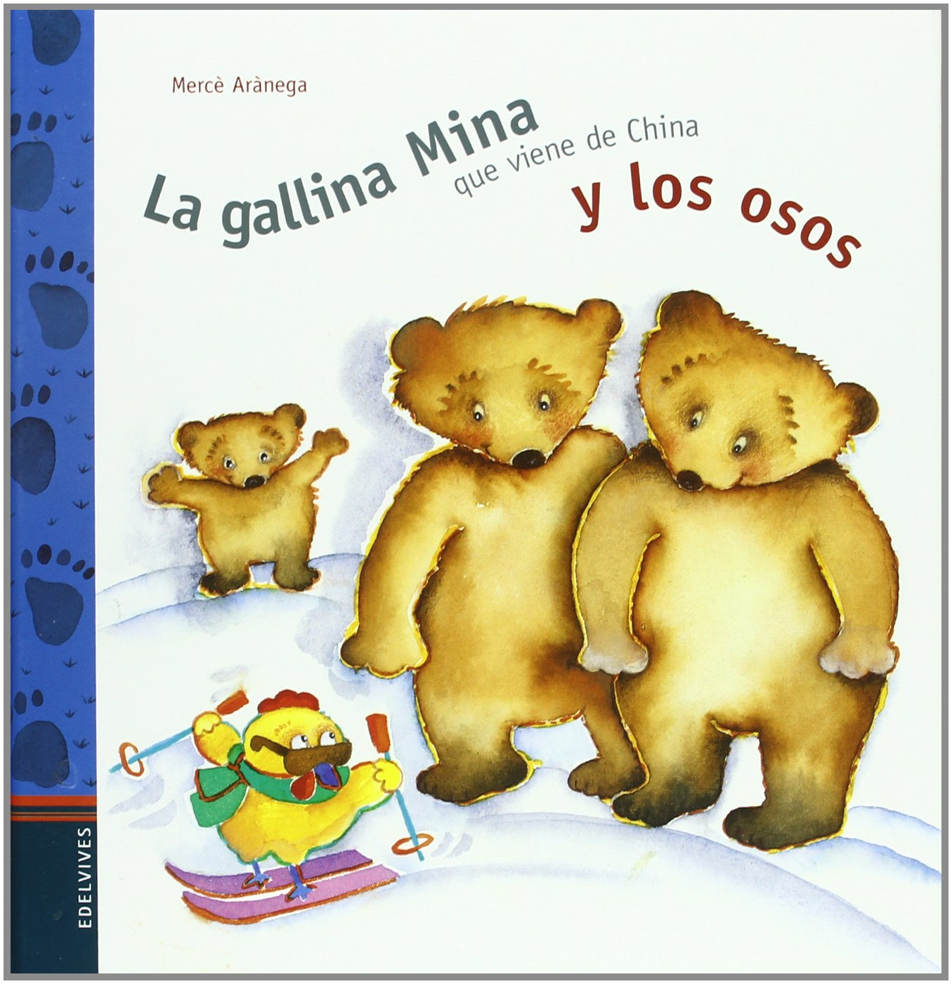 La gallina Mina que viene de China y los osos (Spanish) Hardcover – January 1, 1900