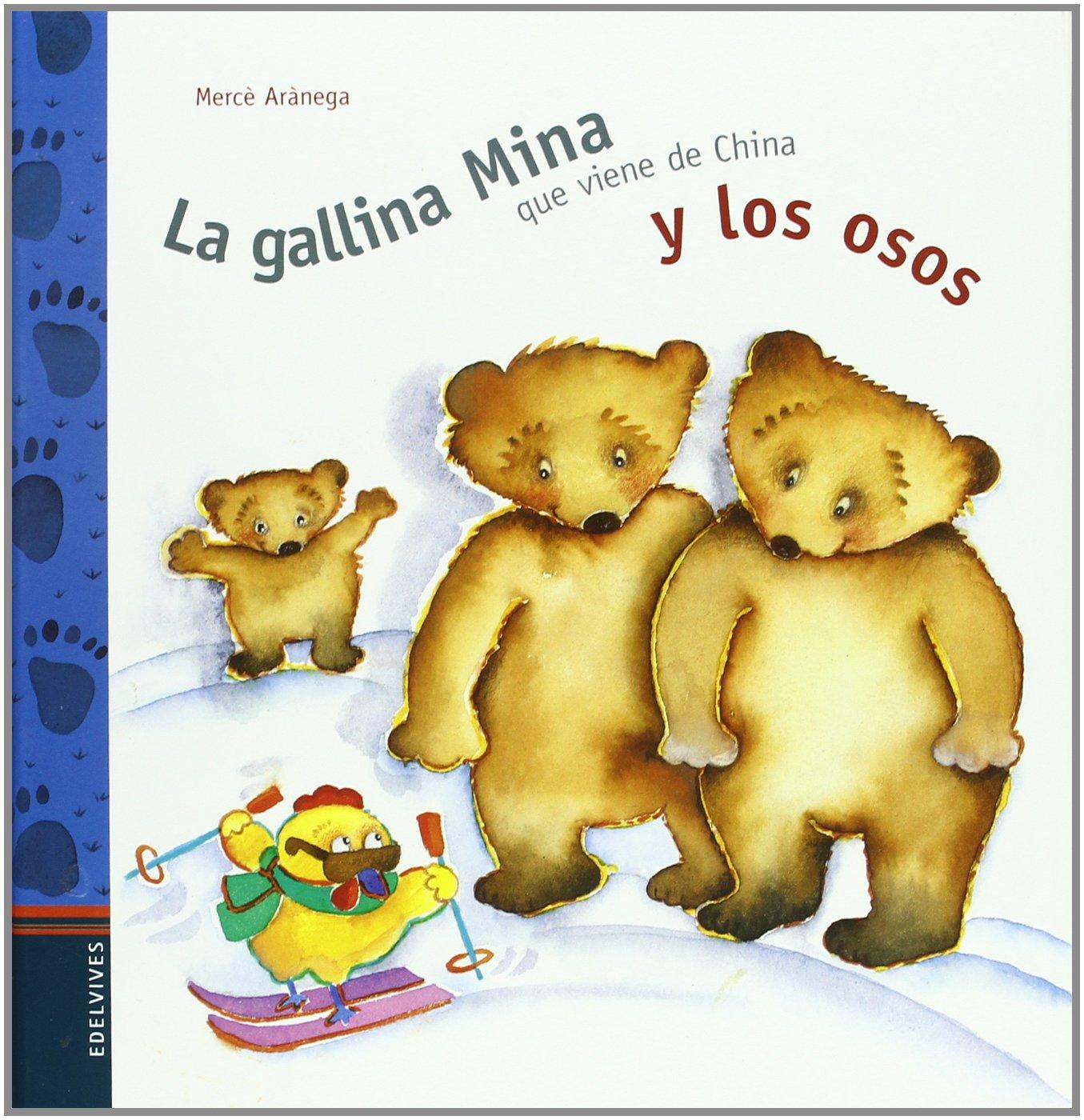La gallina Mina que viene de China y los osos (Spanish) Hardcover – January 1, 1900