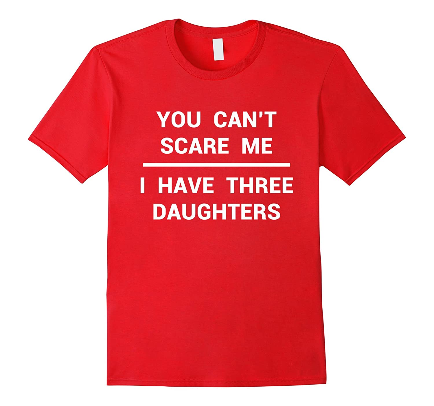 3 Daughters Shirt Funny Fathers Day Gift Dad Husband Grandpa-TH
