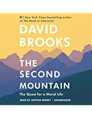 The Second Mountain: How People Move from the Prison of Self to the Joy of Commitment