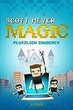 Plötzlich Zauberer: Fantasy, Science Fiction (Magic 2.0 1) (German Edition)