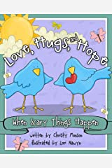 Love, Hugs, and Hope: When Scary Things Happen Hardcover