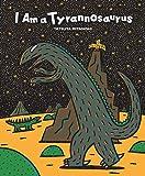 I Am a Tyrannosaurus (Tyrannosaurus Series)