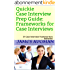 Quickie Case Interview Prep Guide: Frameworks for Case Interviews: 21 Case Interview Frameworks & Scenarios (English Edition)
