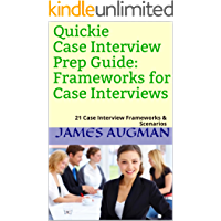 Quickie Case Interview Prep Guide: Frameworks for Case Interviews: 21 Case Interview Frameworks & Scenarios