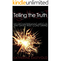 Telling the Truth: The Groundbreaking Articles that Saved West Coast Swing (West Coast Swing Revolution Series Book 1) book cover
