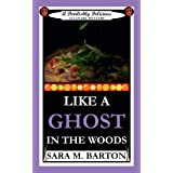Like a Ghost in the Woods (A Devilishly Delicious Culinary Mystery Book 1)