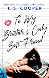 To My Brother's Cocky Best Friend (The Inappropriate Bachelors Book 4)