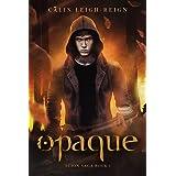 Opaque: Scion Saga Book 1