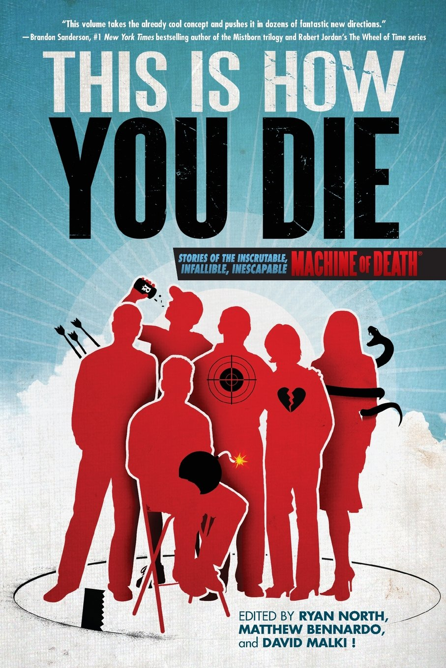 This Is How You Die: Stories Of The Inscrutable, Infallible, Inescapable  Machine Of Death: Matthew Bennardo, David Malki !, Ryan North:  9781455529391: