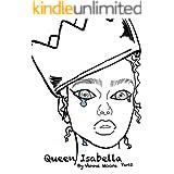 Queen Isabella: Part 2 (Royalty series)