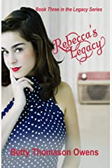 Rebecca's Legacy (Legacy Series Book 3) Kindle Edition