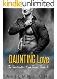 Daunting Love: The Destructive Love Series, Book #3