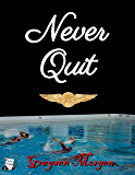 Never Quit (English Edition)