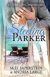 Steeling Parker (a Taboo Love Series)