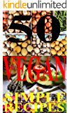 50 simple Vegan RECIPES Cookbook (Simple Cookbooks with love 2) (English Edition)