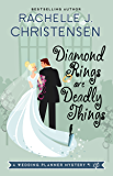 Diamond Rings Are Deadly Things (Wedding Planner Mysteries Book 1)