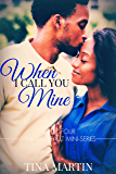 When I Call You Mine (Mine By Default Mini-Series Book 4)