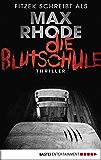 Die Blutschule: Thriller (German Edition)