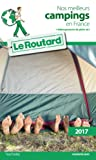 Guide du Routard Nos meilleurs campings en France(+ Hébergements de plein air) 2017