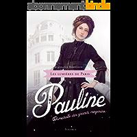 Pauline, demoiselle des grands magasins (Les lumières de Paris t. 1)