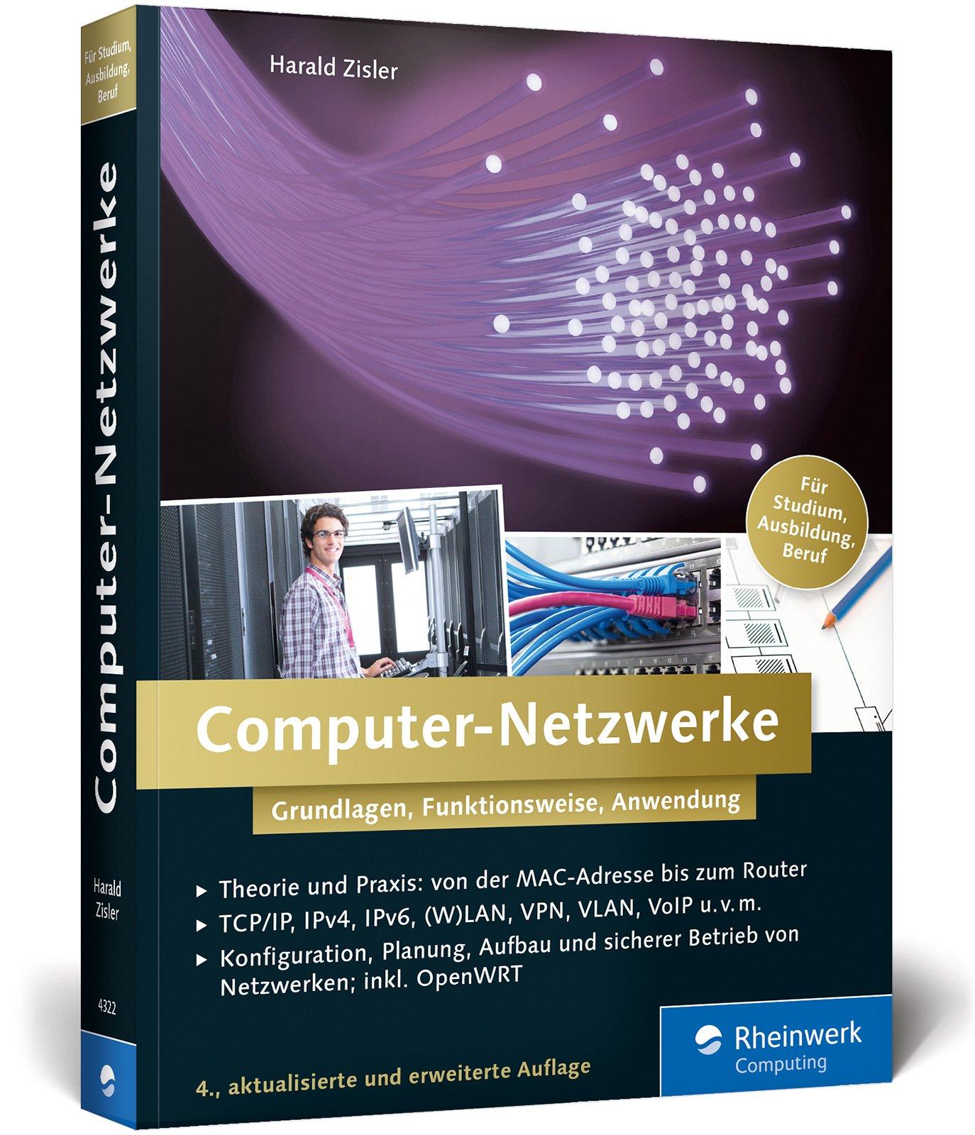 Computer-Netzwerke: Grundlagen, Funktionsweisen, Anwendung. Für Studium, Ausbildung und Beruf