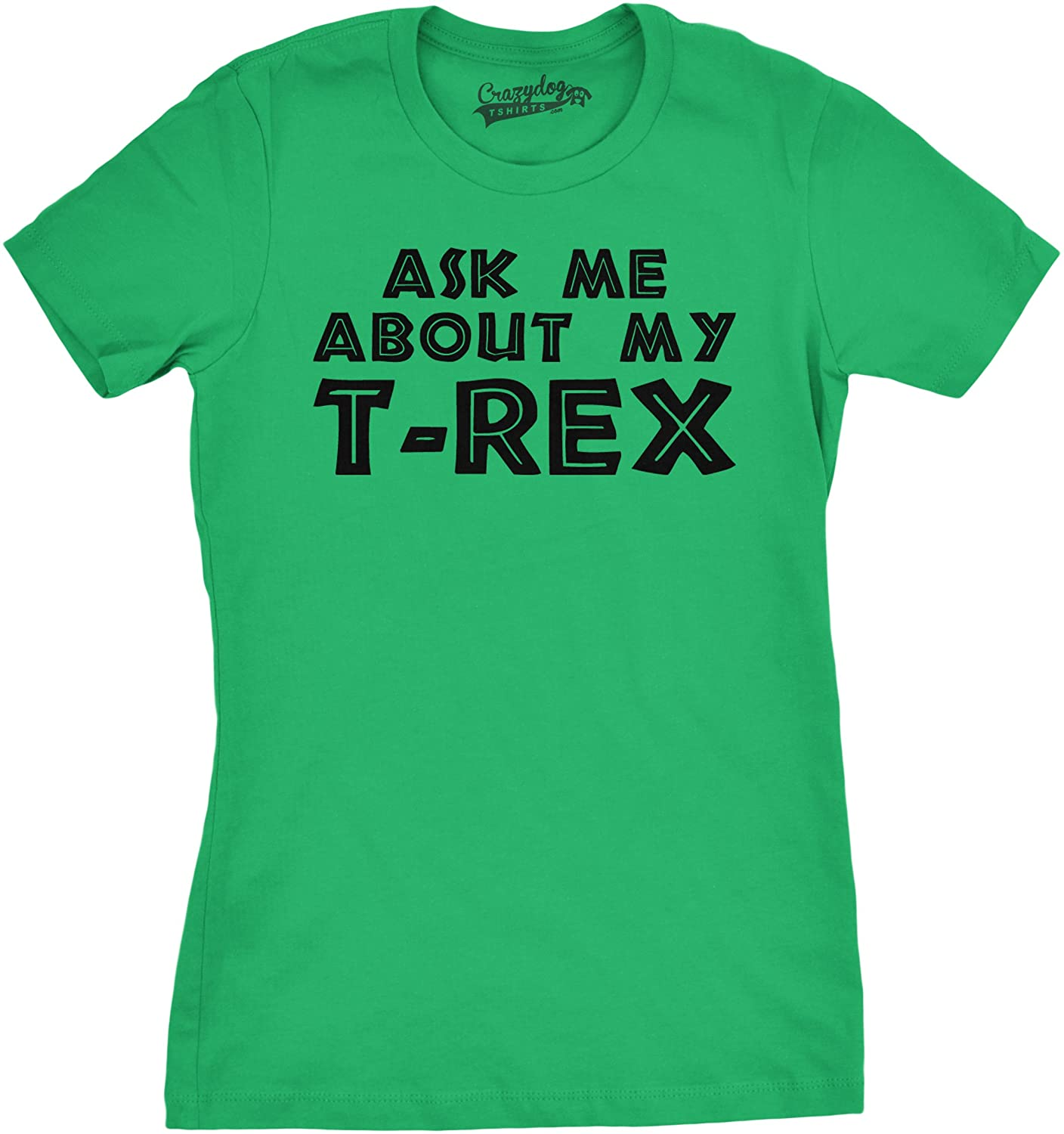 Crazy Dog Tshirts - Womens Ask Me About My Trex T-Shirt Funny Cool Dinosaur Trex Flip Shirt Novelty Tees - Camiseta para Mujer