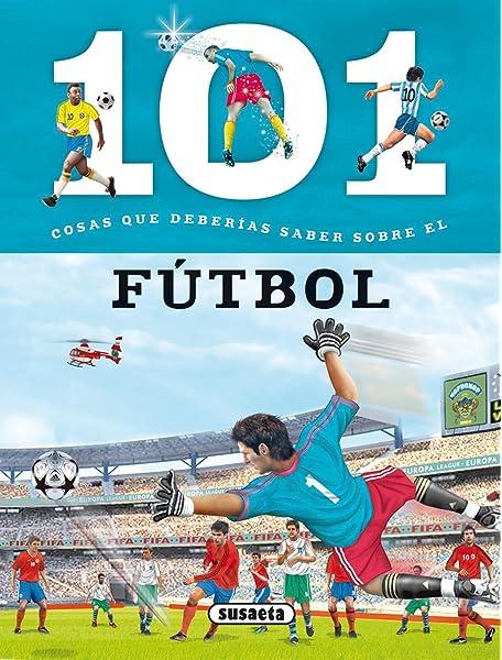 101 Cosas que deberías saber sobre el fútbol: Amazon.es: Domínguez, Niko, Valiente, F.: Libros