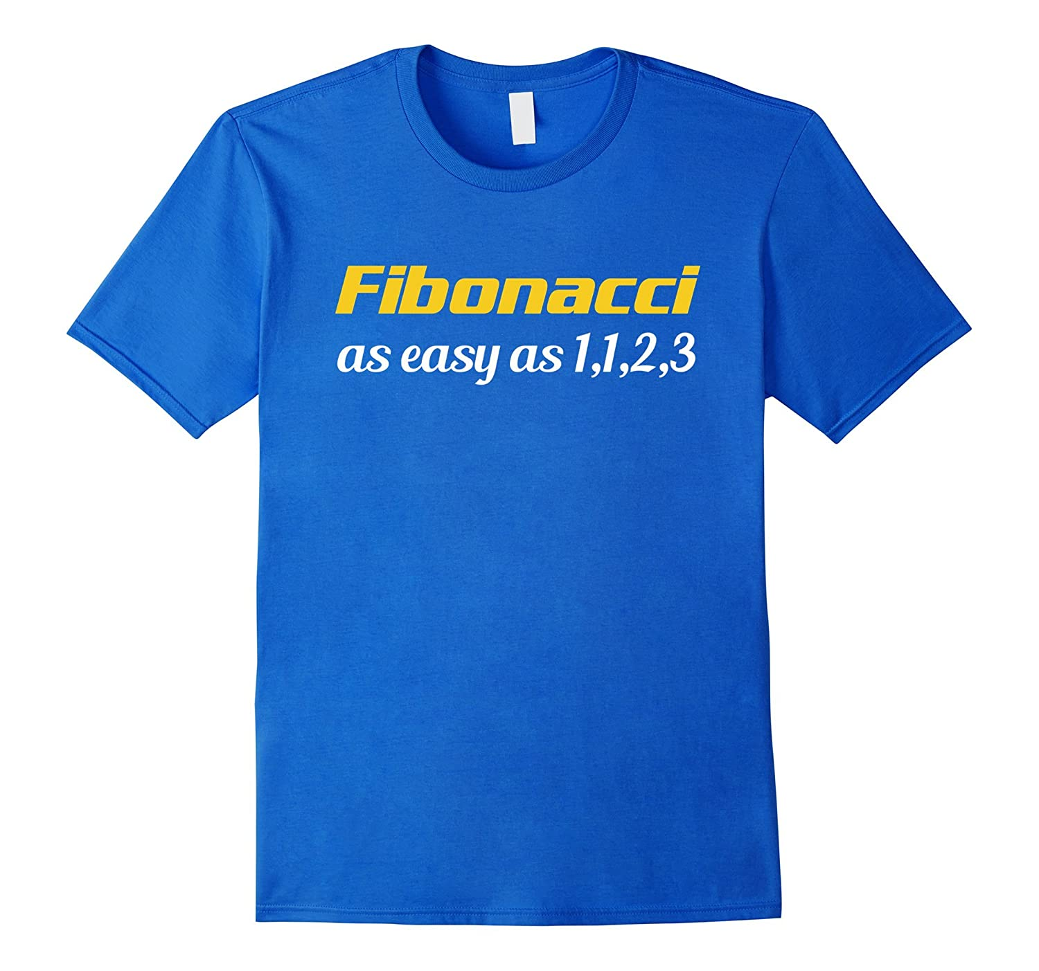 Fibonacci Its As Easy As 1 1 2 3 Design Math Teacher Gift T-Shirt-RT
