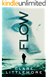 Flow: A Young Adult Dystopian Novel (The Flow Series Book 1)