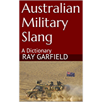 Australian Military Slang: A Dictionary