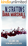 The Dana Marshall Files: Blown Away & Kiss Of Death