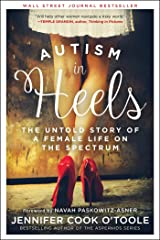 Autism in Heels: The Untold Story of a Female Life on the Spectrum Kindle Edition