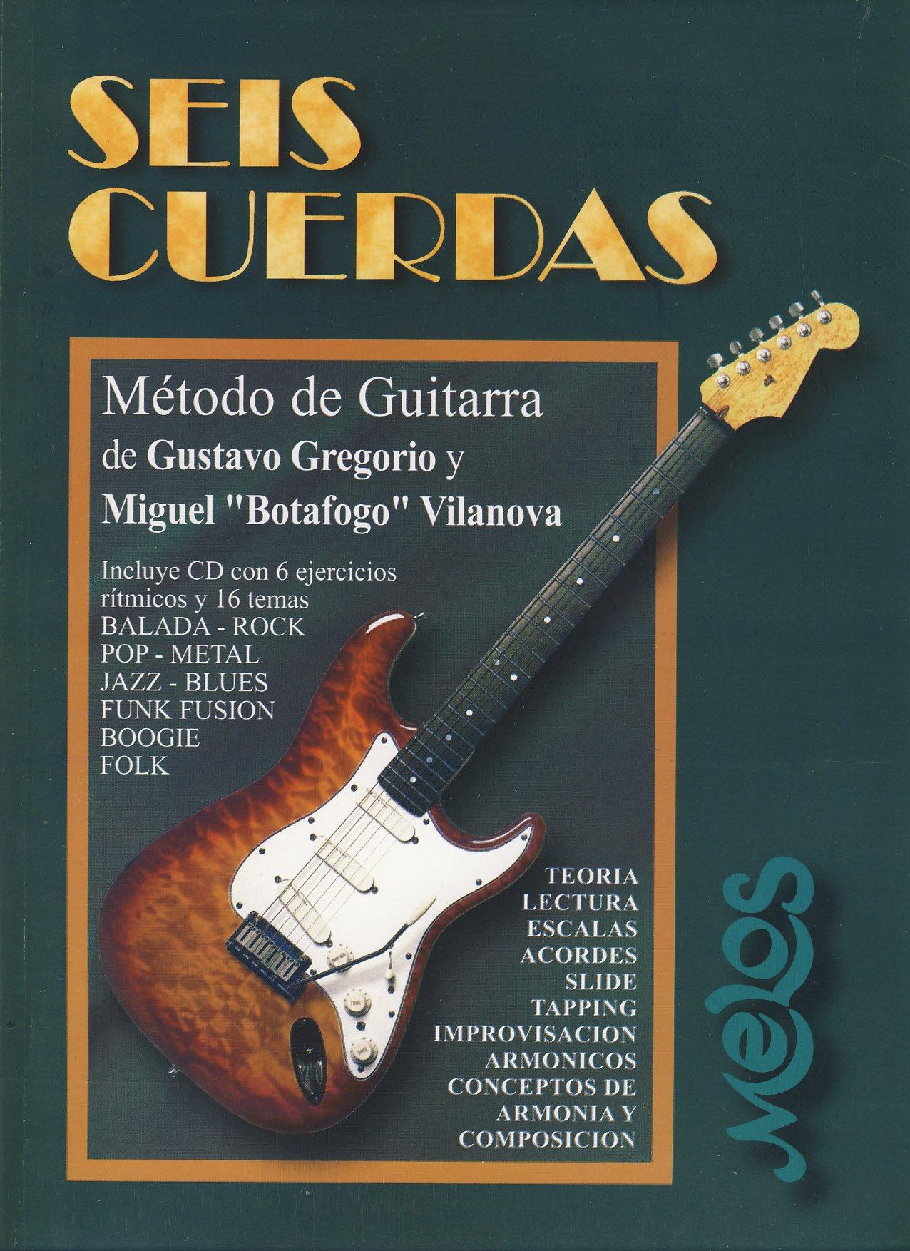 BOTAFOGO y GREGORIO - Seis Cuerdas Metodo para Guitarra Electrica Inc.CD: Amazon.es: Libros