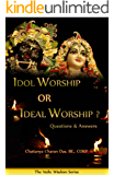 Idol Worship Or Ideal Worship ? (English Edition)
