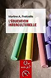 L'éducation interculturelle: « Que sais-je ? » n° 3487