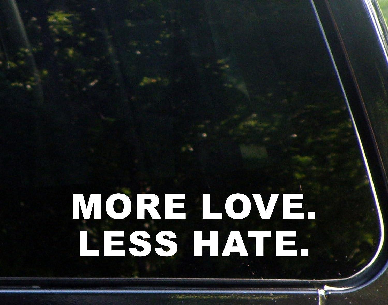 Amazoncom More Love Less Hate  X   Vinyl Die Cut - Custom vinyl stickers 1 x 2
