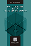 Los incidentes en la nueva ley de amparo (Biblioteca Jurídica Porrúa)