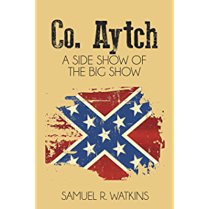 Co. Aytch (Illustrated): A Side Show of the Big Show
