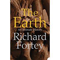 The Earth: An Intimate History (Text Only) (English Edition)