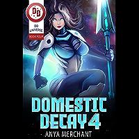 Domestic Decay 4