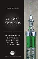 Cobayas Atómicos: Los Experimentos Radiactivos