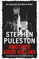 Another Good Killing: An exciting, fast-paced crime thriller (Detective John Marco crime thriller Book 2) (Detective Inspector Marco) Kindle Edition
