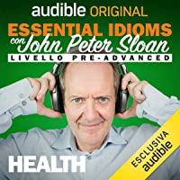 Health: Essential idioms con John Peter Sloan