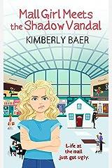 Mall Girl Meets the Shadow Vandal Kindle Edition