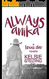 Always Anika (Texas Star)
