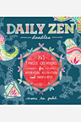 Daily Zen Doodles: 365 Tangle Creations for Inspiration, Relaxation and Joy Paperback
