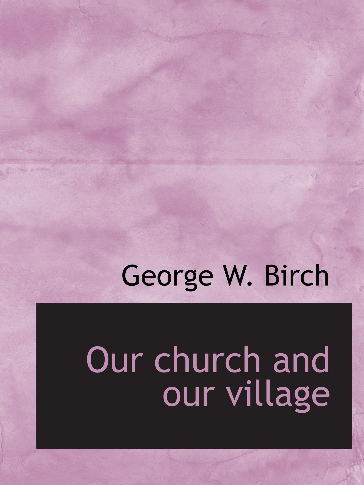 Download Our church and our village ebook