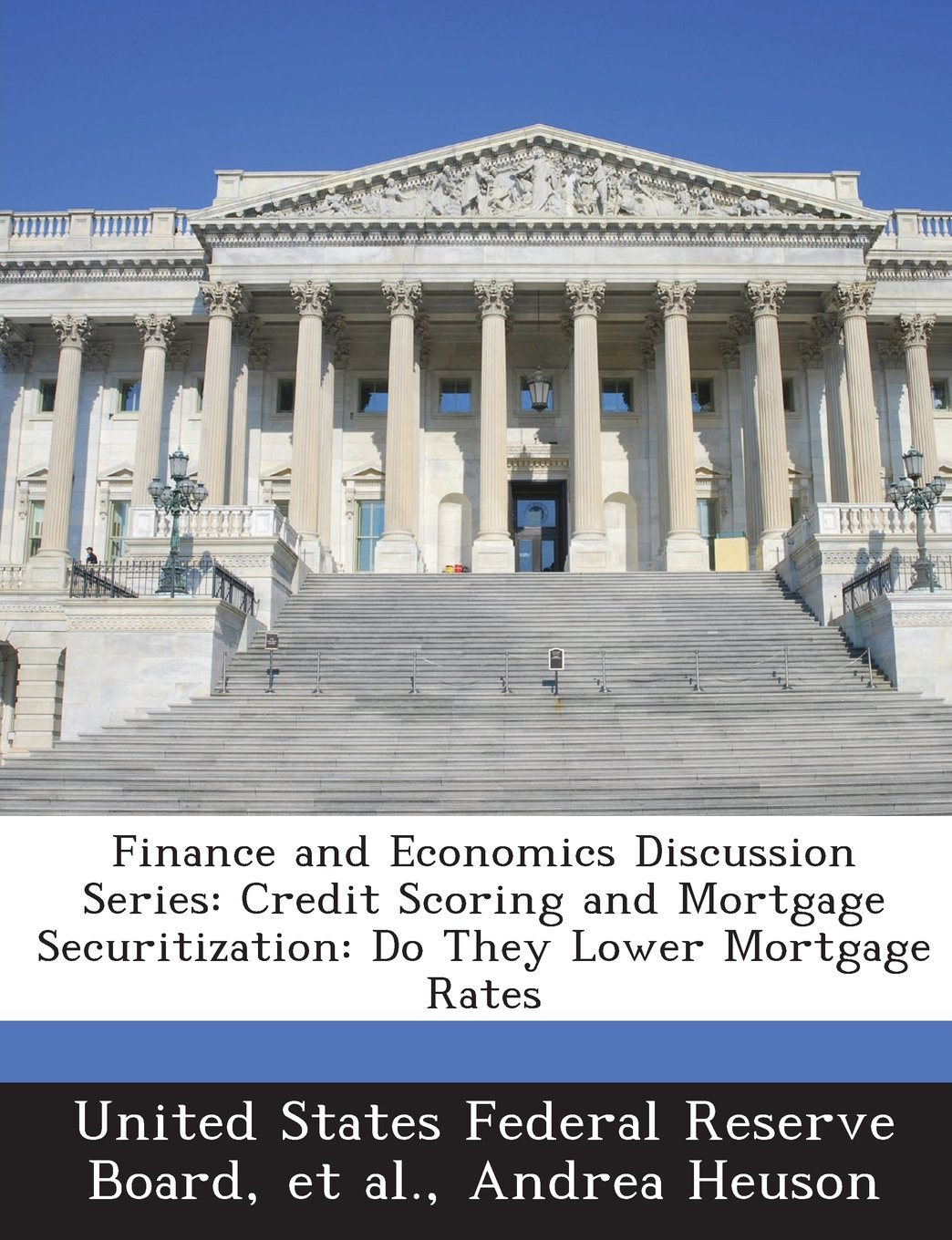 Finance and Economics Discussion Series: Credit Scoring and Mortgage Securitization: Do They Lower Mortgage Rates pdf epub